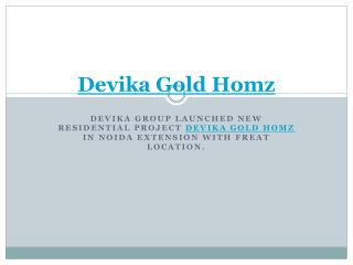 Devika Gold Homz apartments| Devika Gold Homz
