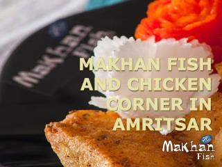 Makhan Fish and Chicken Corner in Amritsar
