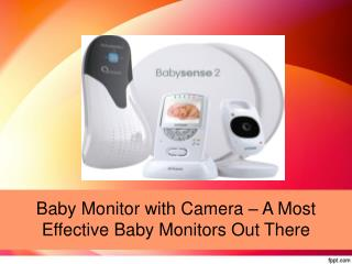 Baby Monitor with Camera - A Mothers Guide to The Most Effective Baby Monitors Out There