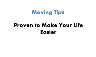Moving Tips - Proven to Make Your Life Easier