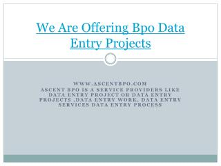 We Are Offering data entry project outsourcing
