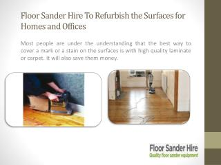 Floor Sander Hire To Refurbish the Surfaces for Homes and Offices