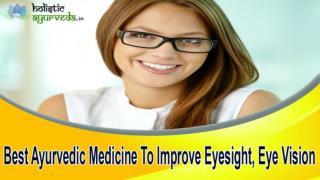 Best Ayurvedic Medicine To Improve Eyesight, Eye Vision