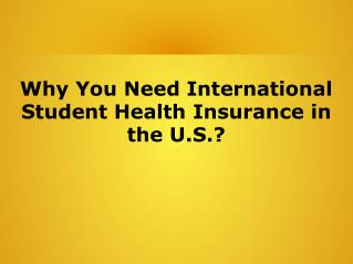 Why You Need International Student Health Insurance in the U.S.?