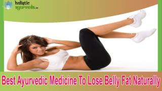 Best Ayurvedic Medicine To Lose Belly Fat Naturally