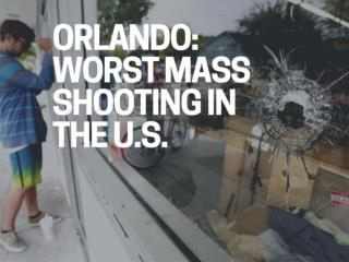 Orlando: Worst mass shooting in the U.S.