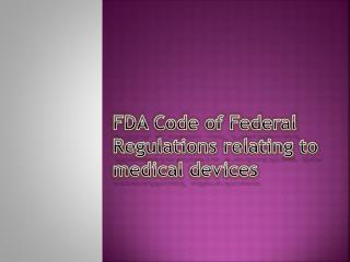 FDA Code of Federal Regulations relating to medical devices