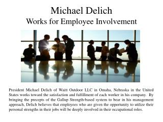 Michael Delich-Works for Employee Involvement