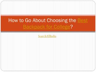 How to Go About Choosing the Best Backpack for College?
