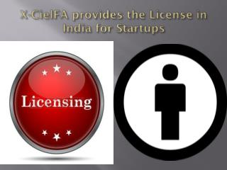 For Startups X-CielFA Provides License in India & Regulation in India