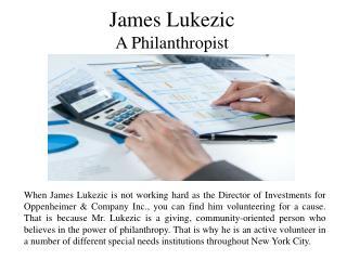 James Lukezic - A Philanthropist
