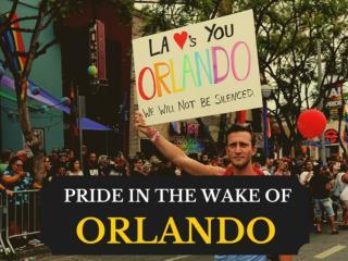 Pride in the wake of Orlando