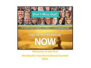 Free Life Changing Event, July 8-16, 2016 - Worldwide Transformational Summit