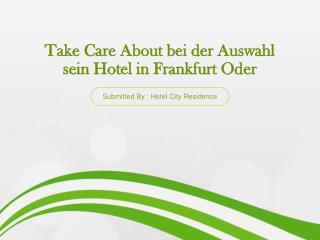 Take Care About bei der Auswahl sein Hotel in Frankfurt Oder