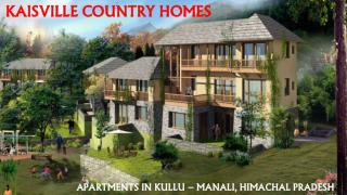 kaisville country homes- Kullu Manali