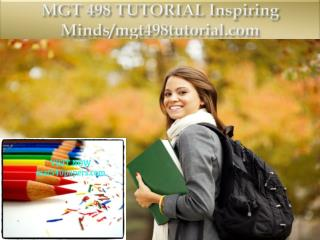 MGT 498 TUTORIAL Inspiring Minds/mgt498tutorial.com