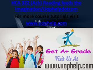 HCA 322 (Ash)Reading feeds the Imagination/Uophelpdotcom