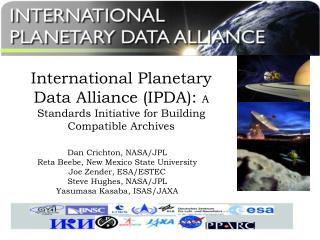 International Planetary Data Alliance IPDA: A Standards Initiative for Building Compatible Archives