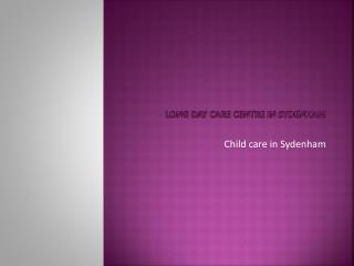 Child care in Sydenham