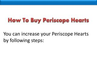 Buying Real Periscope Hearts � Get Your Brand To Number One