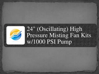 24-(Oscillating)-High Pressure-Misting-Fan-Kits-w-1000-PSI-Pump