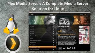 Plex Media Server: A Complete Media Server Solution for Linux