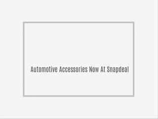 Automotive Accessories Now At Snapdeal