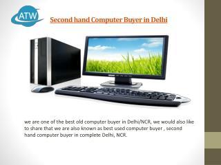 Second hand Computer Buyer in Delhi