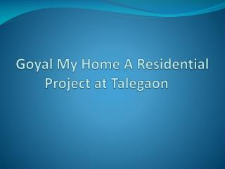 Goyal My Home Presents Lavish Apartments in Talegaon