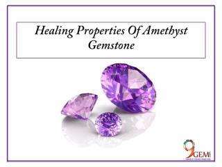 Healing Properties of Amethyst Gemstone