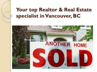 Your top Realtor & Real Estate specialist in vancouver, BC
