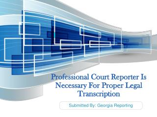 Professional Court Reporter Is Necessary For Proper Legal Transcription