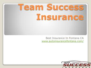 Team success insurance Fontana CA