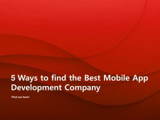5 Ways to find the Best Mobile App Development Company