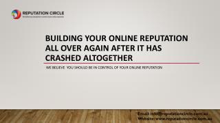 Building Your Online Reputation All Over Again After It Has Crashed Altogether