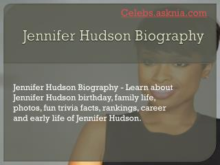 Jennifer Hudson Biography | Biography of Jennifer Hudson