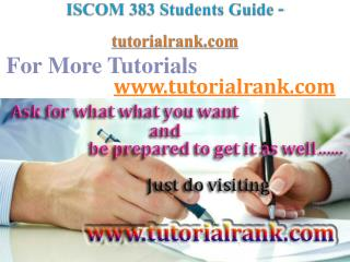 ISCOM 383   Course Success Begins / tutorialrank.com