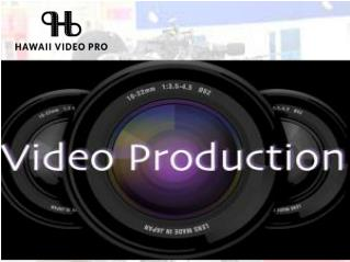 Video Production in Hawaii