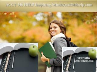 ACCT 346 HELP Inspiring Minds/acct346help.com