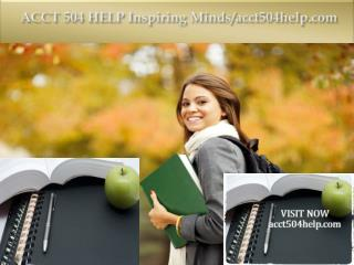 ACCT 504 HELP Inspiring Minds/acct504help.com