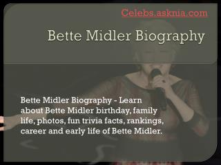 Bette Midler Biography | Biography of Bette Midler
