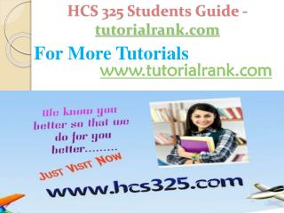 HCS 325 Students Guide -tutorialrank.com