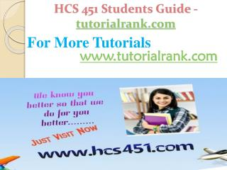HCS 451 Students Guide -tutorialrank.com