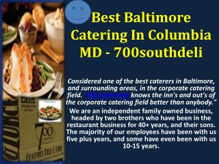 Catering In Columbia MD - 700southdeli