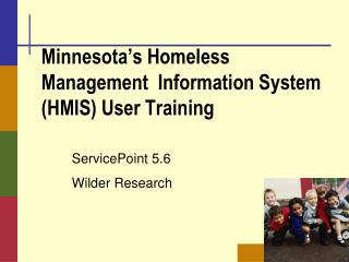 Minnesota s Homeless Management  Information System HMIS User Training