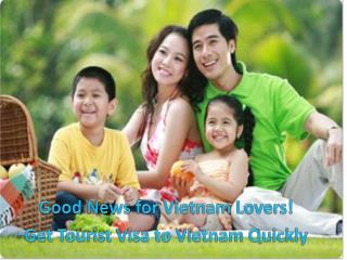 Good News for Vietnam Lovers!  Get Tourist Visa to Vietnam Quickly