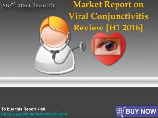 Market Report on Viral Conjunctivitis Pipeline Review [H1 2016]