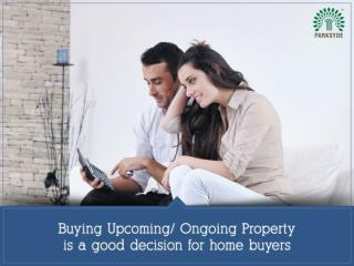 Buying New Residential Projects is Good Decision!