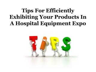 Tips for efficiently exhibiting your products in a Hospital Equipment Expo