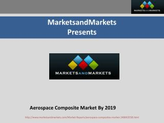 Aerospace Composite Market worth $4,993.1 Million by 2019